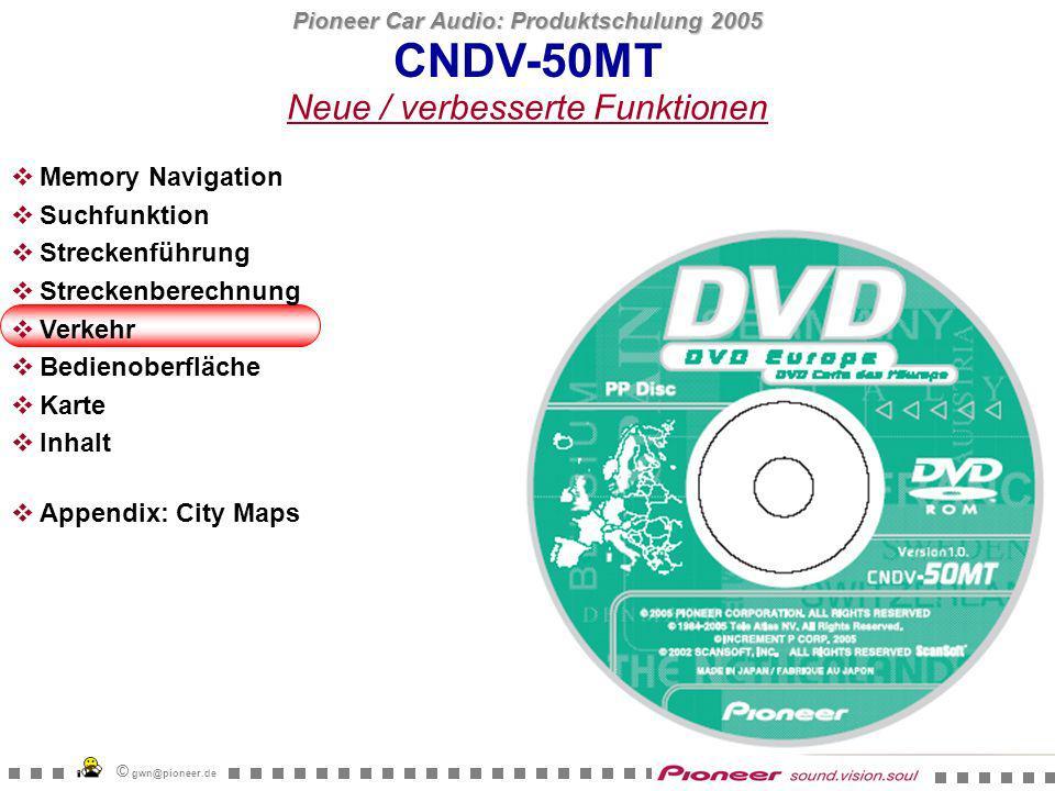 Pioneer Car Audio: Produktschulung 2005 © gwn@pioneer.de CNDV-50MT Verkehr Der Nutzer kann wählen, welche Icons auf der Karte eingeblendet werden sollen