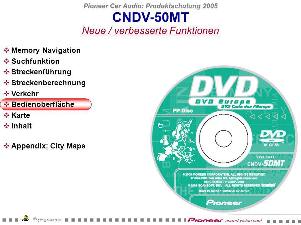 Pioneer Car Audio: Produktschulung 2005 © gwn@pioneer.de CNDV-50MT Bedienoberfläche Zugriff auf Verkehrsinformationen und die Funktion spezielle Zielkategorien einblenden im Info-Menu