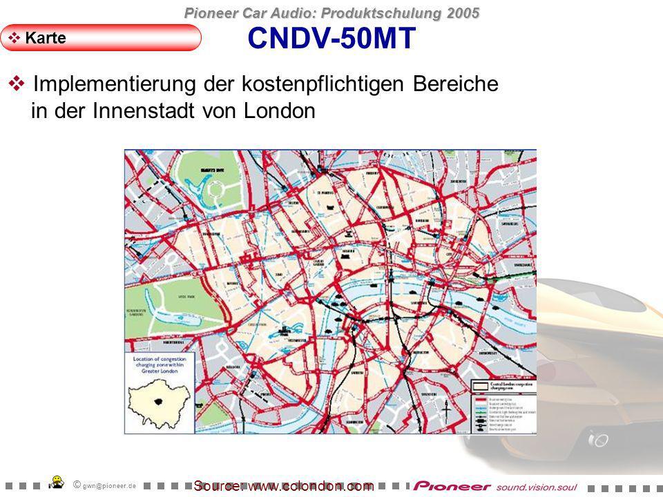 Pioneer Car Audio: Produktschulung 2005 © gwn@pioneer.de CNDV-50MT Karte Bei Kartenskala ab 10km immer Norden oben
