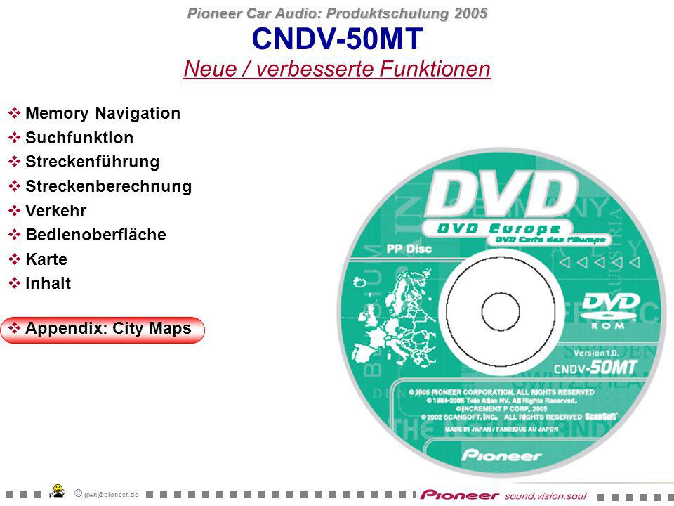 Pioneer Car Audio: Produktschulung 2005 © gwn@pioneer.de 4.60 km 4.42 km CNDV-50MT Appendix: City Maps City Map: Bonn