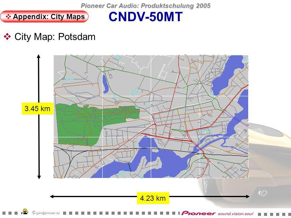 Pioneer Car Audio: Produktschulung 2005 © gwn@pioneer.de 3.45 km 2.02 km CNDV-50MT Appendix: City Maps City Map: Rostock
