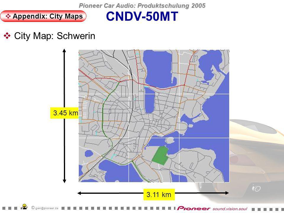 Pioneer Car Audio: Produktschulung 2005 © gwn@pioneer.de 5.75 km 4.60 km CNDV-50MT Appendix: City Maps City Map: Stuttgart