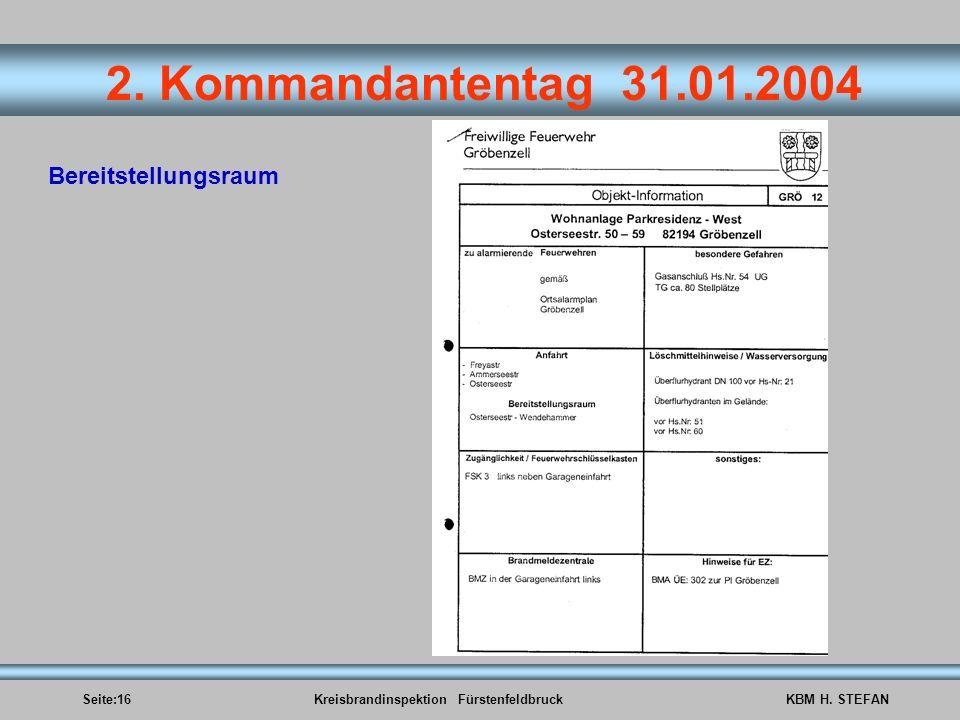 Seite:16Kreisbrandinspektion FürstenfeldbruckKBM H. STEFAN 2. Kommandantentag 31.01.2004 Bereitstellungsraum