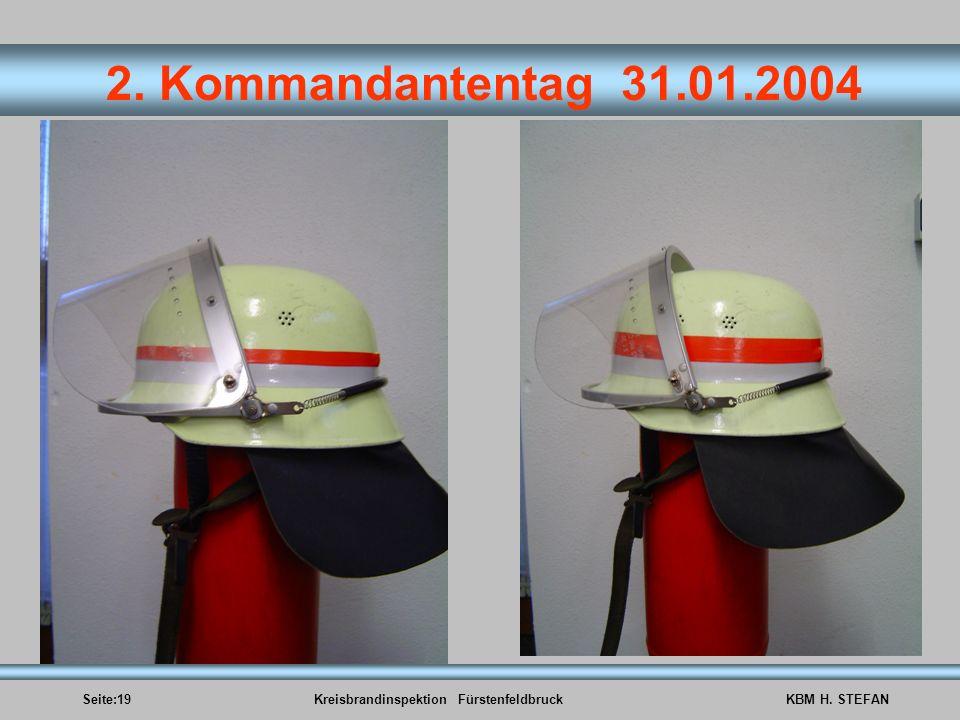 Seite:19Kreisbrandinspektion FürstenfeldbruckKBM H. STEFAN 2. Kommandantentag 31.01.2004