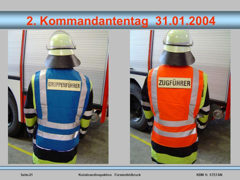 Seite:21Kreisbrandinspektion FürstenfeldbruckKBM H. STEFAN 2. Kommandantentag 31.01.2004