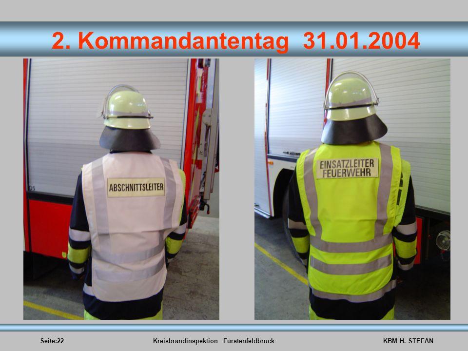 Seite:22Kreisbrandinspektion FürstenfeldbruckKBM H. STEFAN 2. Kommandantentag 31.01.2004