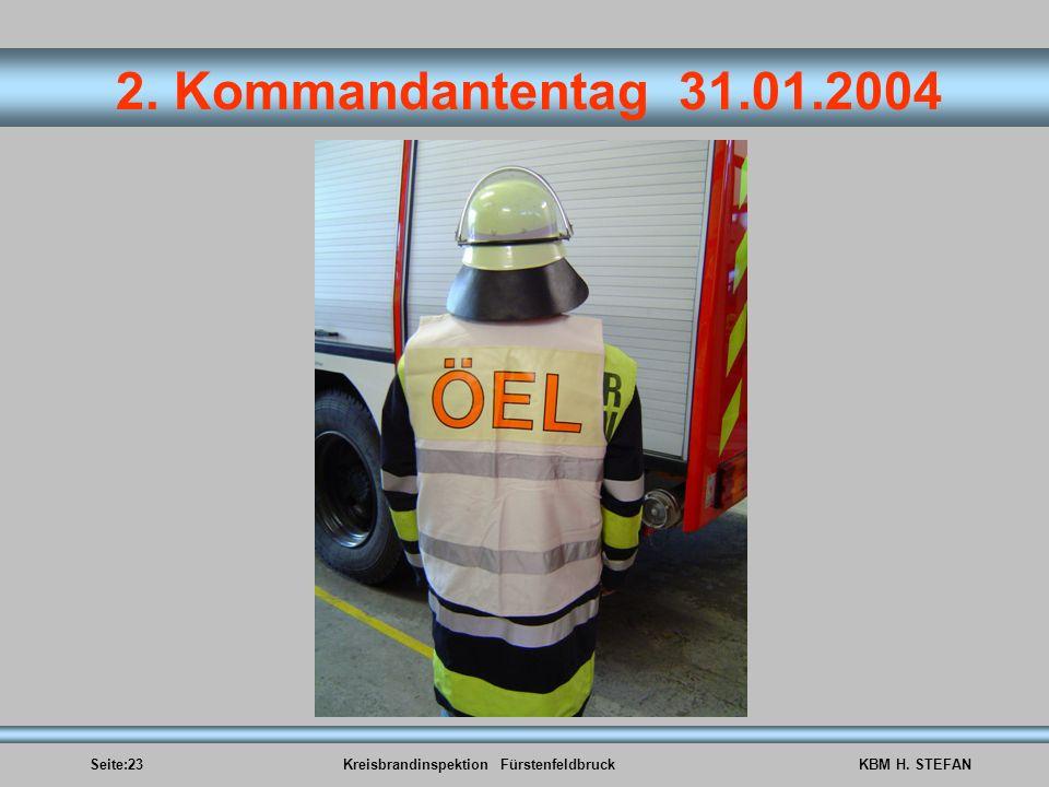 Seite:23Kreisbrandinspektion FürstenfeldbruckKBM H. STEFAN 2. Kommandantentag 31.01.2004