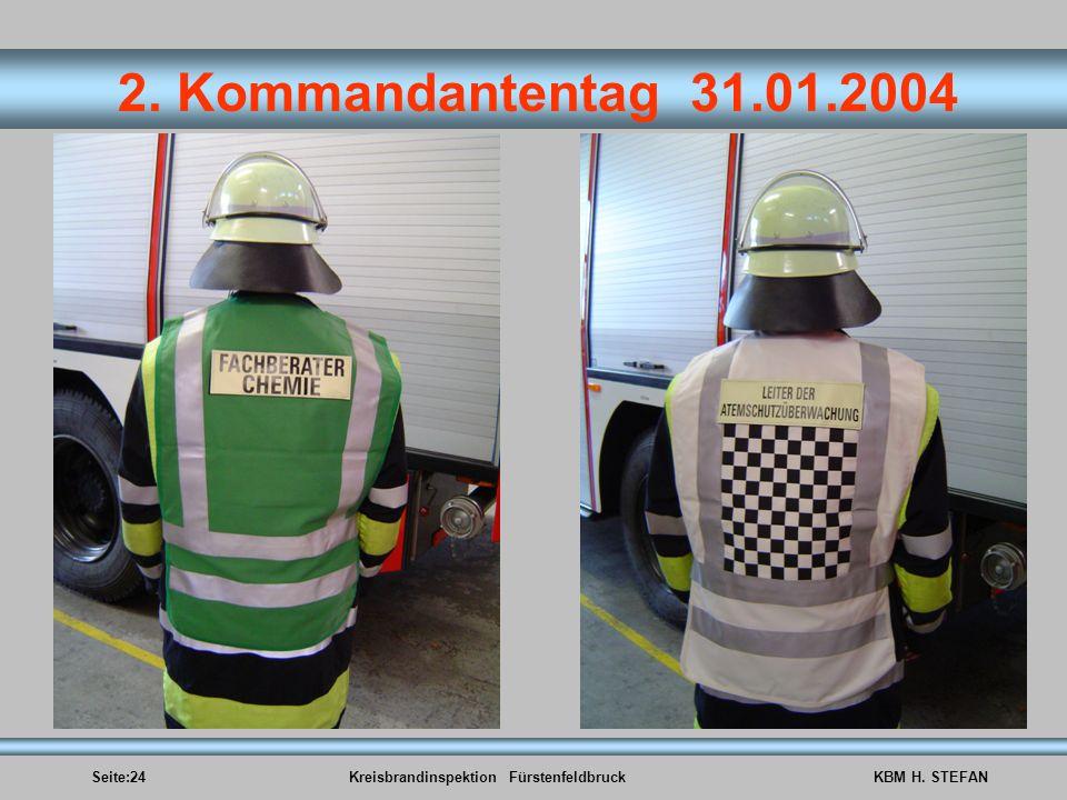 Seite:24Kreisbrandinspektion FürstenfeldbruckKBM H. STEFAN 2. Kommandantentag 31.01.2004