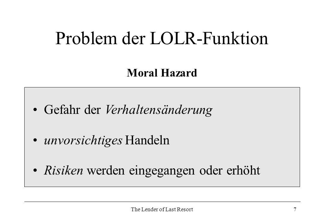 The Lender of Last Resort8 Kriterien des Einschreitens Keine Regelung.