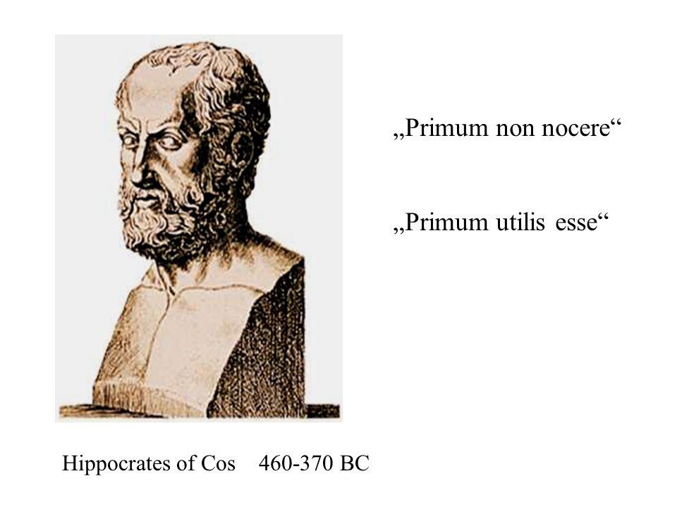 Hippocrates of Cos 460-370 BC Primum non nocere Primum utilis esse