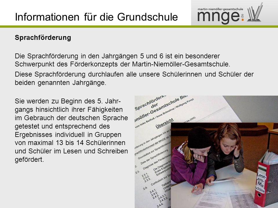 Informationen für die Grundschule Sprachförderung Die Sprachförderung in den Jahrgängen 5 und 6 ist ein besonderer Schwerpunkt des Förderkonzepts der Martin-Niemöller-Gesamtschule.