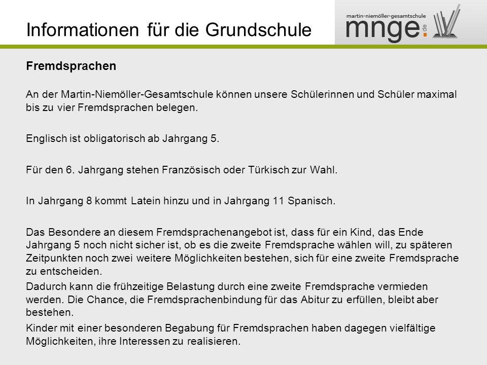 Informationen für die Grundschule Fremdsprachen An der Martin-Niemöller-Gesamtschule können unsere Schülerinnen und Schüler maximal bis zu vier Fremdsprachen belegen.