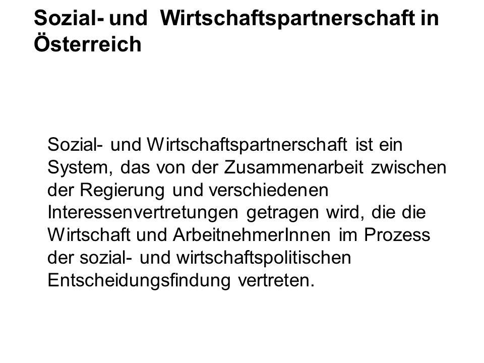Sozial- und Wirtschaftspartnerschaft in Österreich Das System der Sozialpartnerschaft wird vom Grundsatz geleitet, Interessenskonflikte eher durch friedliche Verhandlungen als durch Kampfmaßnahmen, wie Streiks und Aussperrungen, zu lösen.