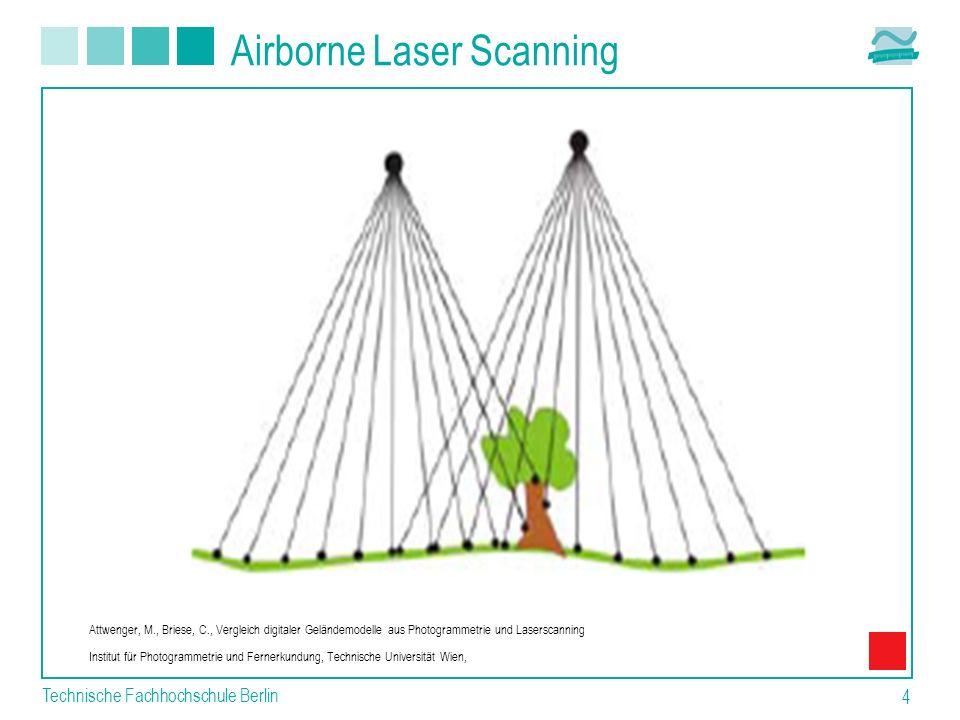 Technische Fachhochschule Berlin 4 Airborne Laser Scanning Attwenger, M., Briese, C., Vergleich digitaler Geländemodelle aus Photogrammetrie und Laser