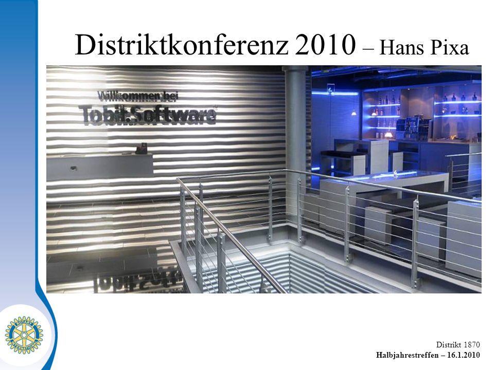 Distrikt 1870 Halbjahrestreffen – 16.1.2010 Distriktkonferenz 2010 – Hans Pixa