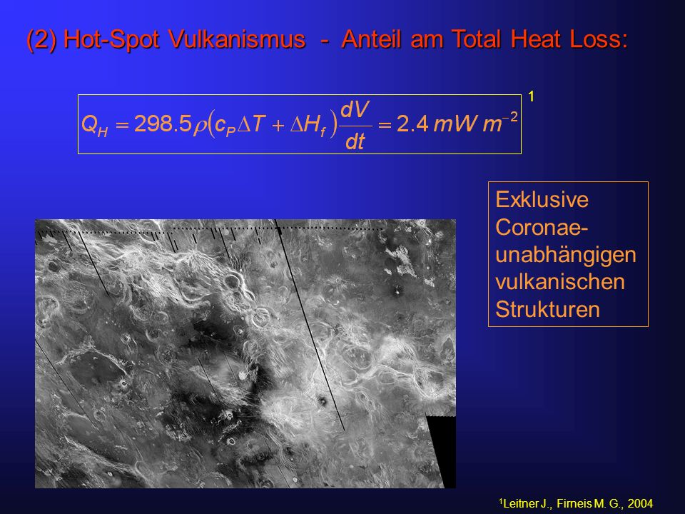 (2) Hot-Spot Vulkanismus - Anteil am Total Heat Loss: 1 1 Leitner J., Firneis M.
