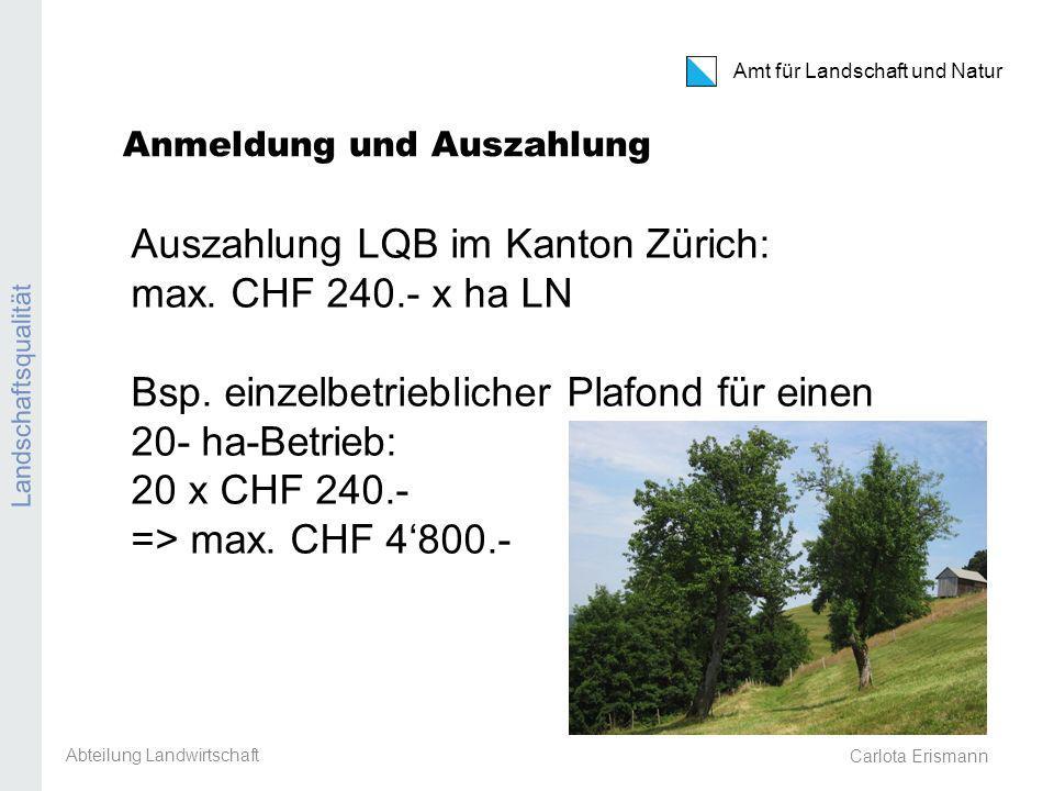 Carlota Erismann Amt für Landschaft und Natur Landschaftsqualität Anmeldung und Auszahlung Auszahlung LQB im Kanton Zürich: max.