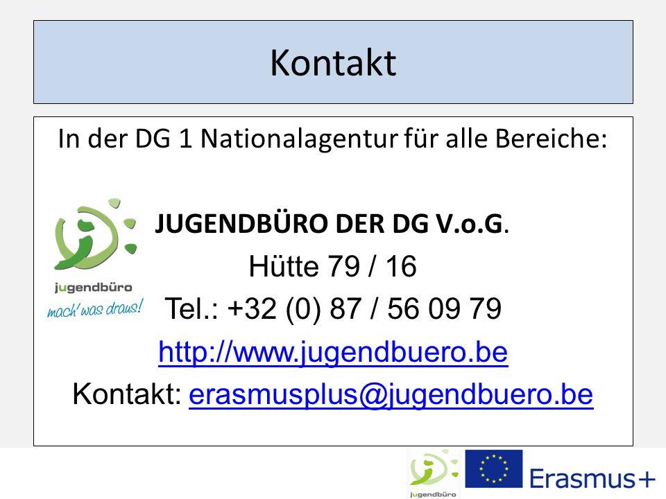 Kontakt In der DG 1 Nationalagentur für alle Bereiche: JUGENDBÜRO DER DG V.o.G.