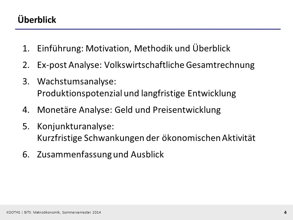 KOOTHS   BiTS: Makroökonomik, Sommersemester 2014 65 Wichtige Datenquellen Statistisches Bundesamt (www.destatis.de)www.destatis.de »Fachserie 18 (Reihe 1.2, Reihe 1.3, Reihe 1.4) »GENESIS-Online Deutsche Bundesbank (www.bundesbank.de)www.bundesbank.de »Zeitreihenserver Eurostat (epp.eurostat.ec.europa.eu)epp.eurostat.ec.europa.eu »Datenbank-Server