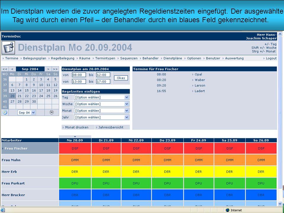 Im Dienstplan werden die zuvor angelegten Regeldienstzeiten eingefügt.