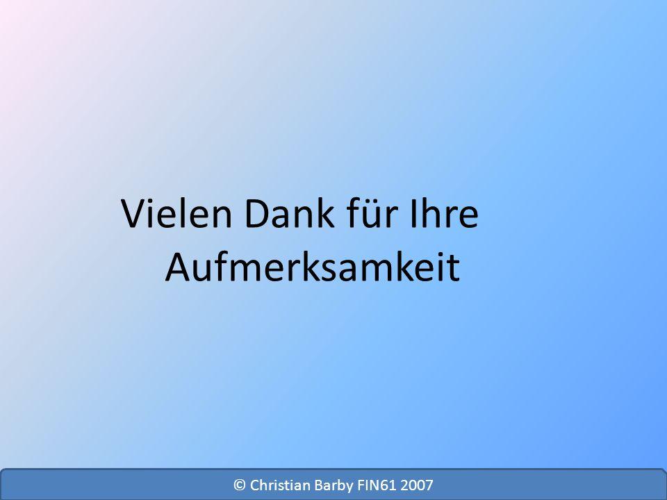 Vielen Dank für Ihre Aufmerksamkeit © Christian Barby FIN61 2007