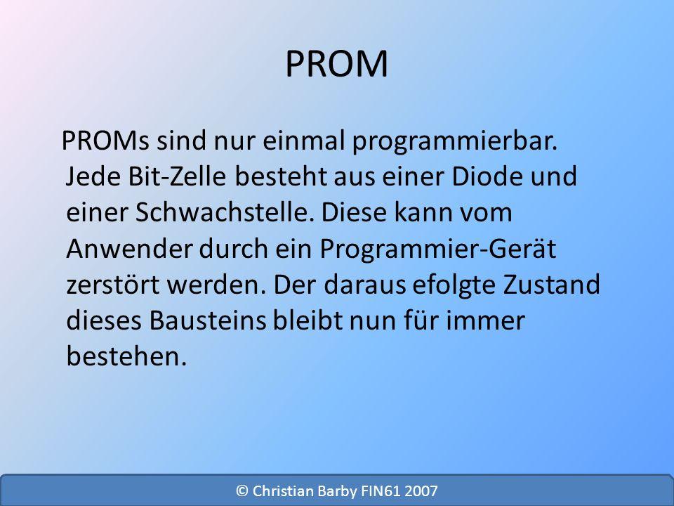 EPROM Beim EPROM nutzt man die selbe Technik zum Programmieren, wie bei den PROMs.