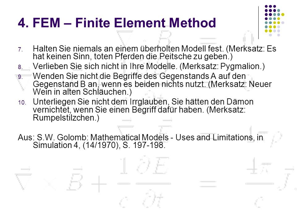 4.FEM – Finite Element Method 7. Halten Sie niemals an einem überholten Modell fest.