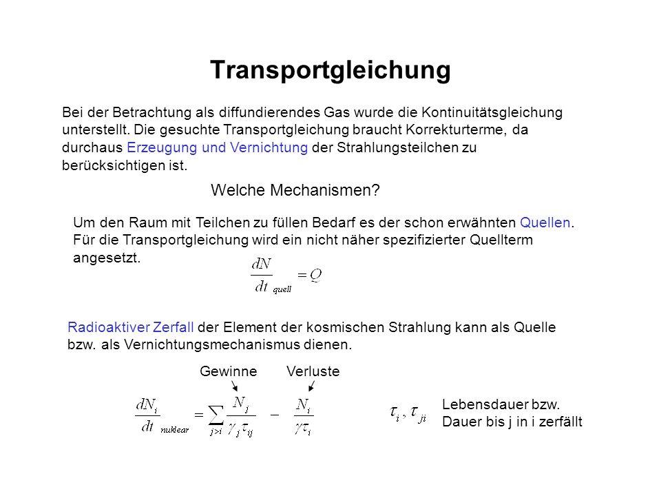 Transportgleichung Bei der Betrachtung als diffundierendes Gas wurde die Kontinuitätsgleichung unterstellt. Die gesuchte Transportgleichung braucht Ko