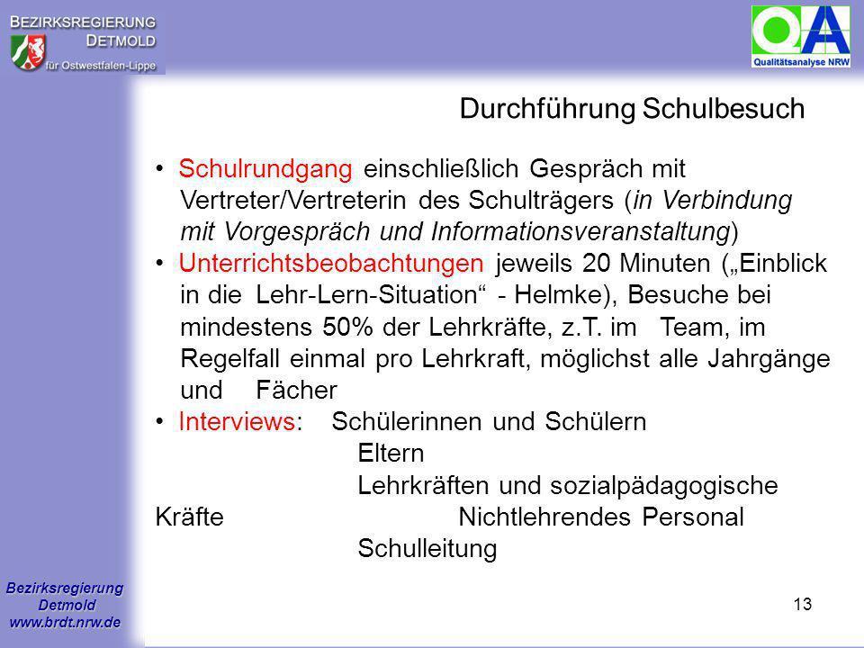 Bezirksregierung Detmold www.brdt.nrw.de 12 Vorbereitung Schule Erstellung Schulportfolio Rahmendaten der schulischen Arbeit z.B. Schülerinnen und Sch