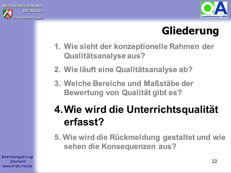 Bezirksregierung Detmold www.brdt.nrw.de 21 Bewertung Bewertungsstufen für die Qualitätsaspekte Wichtig: keine Gesamtbewertung der Schule, keine Durch