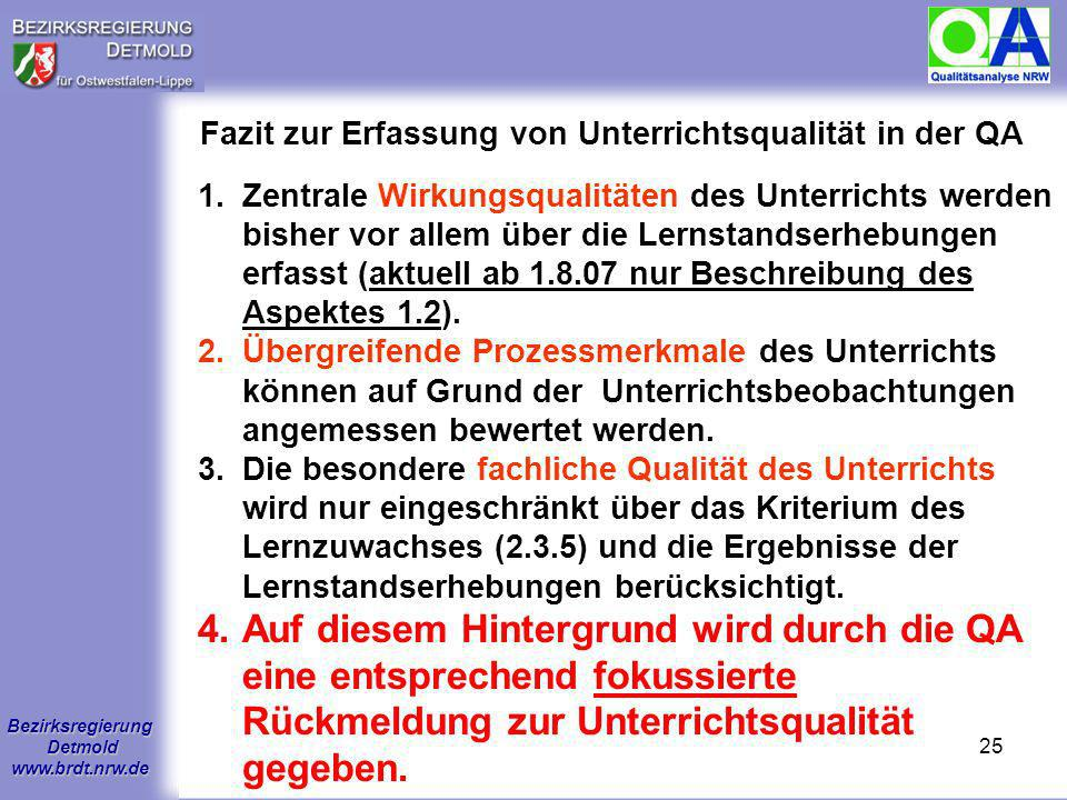 Bezirksregierung Detmold www.brdt.nrw.de 24 Unterrichtsqualität: Zehn Merkmale guten Unterrichts (Hilbert Meyer) und ihre Abdeckung in der Unterrichts