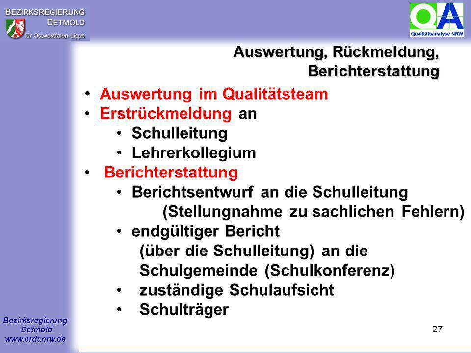 Bezirksregierung Detmold www.brdt.nrw.de 26 1.Wie sieht der konzeptionelle Rahmen der Qualitätsanalyse aus? 2.Wie läuft eine Qualitätsanalyse ab? 3.We