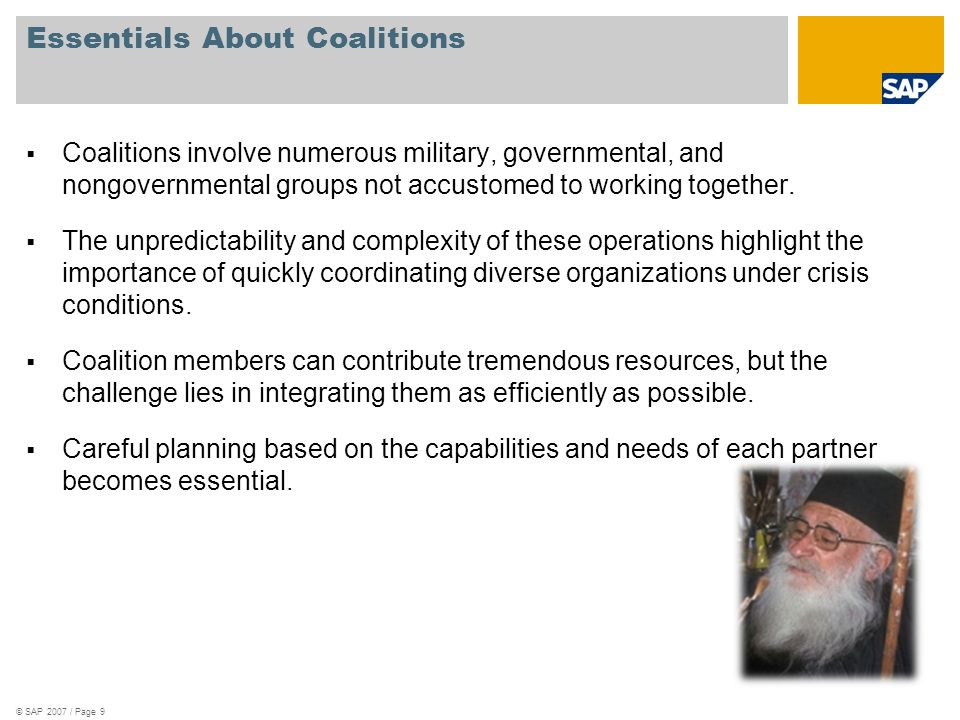 Essentials About Coalitions Coalitions involve numerous military, governmental, and nongovernmental groups not accustomed to working together.