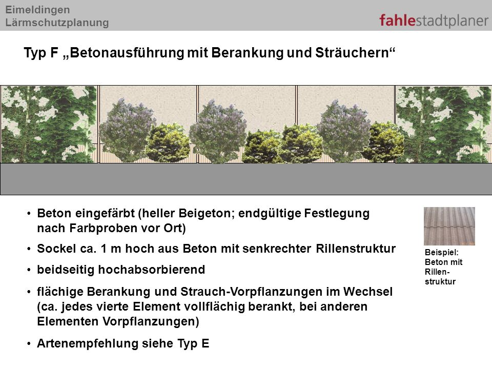 Eimeldingen Lärmschutzplanung Typ F Betonausführung mit Berankung und Sträuchern Beton eingefärbt (heller Beigeton; endgültige Festlegung nach Farbpro