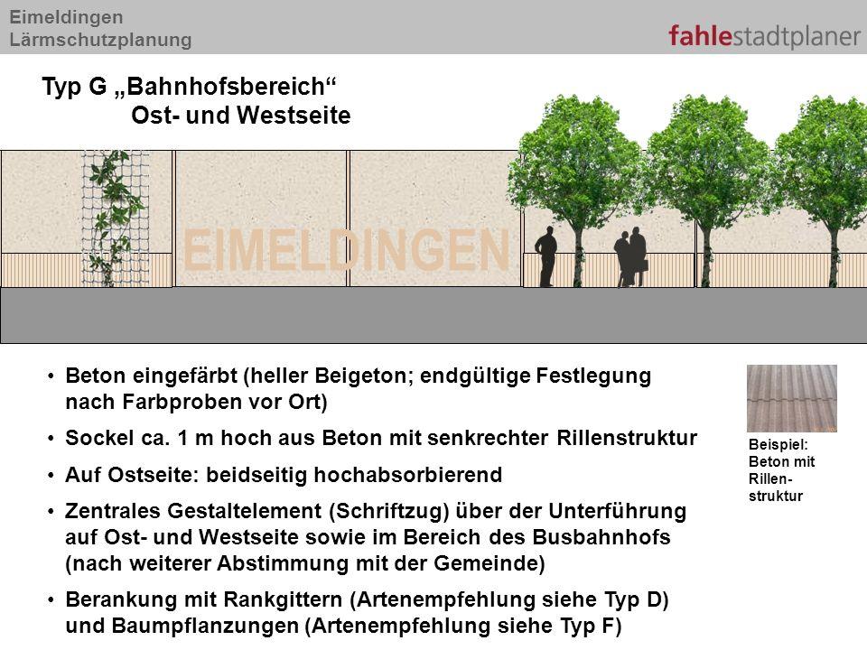 Eimeldingen Lärmschutzplanung Typ G Bahnhofsbereich Ost- und Westseite EIMELDINGEN Beton eingefärbt (heller Beigeton; endgültige Festlegung nach Farbp