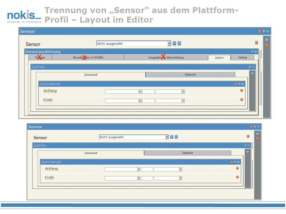 Trennung von Sensor aus dem Plattform- Profil – Layout im Editor X X X