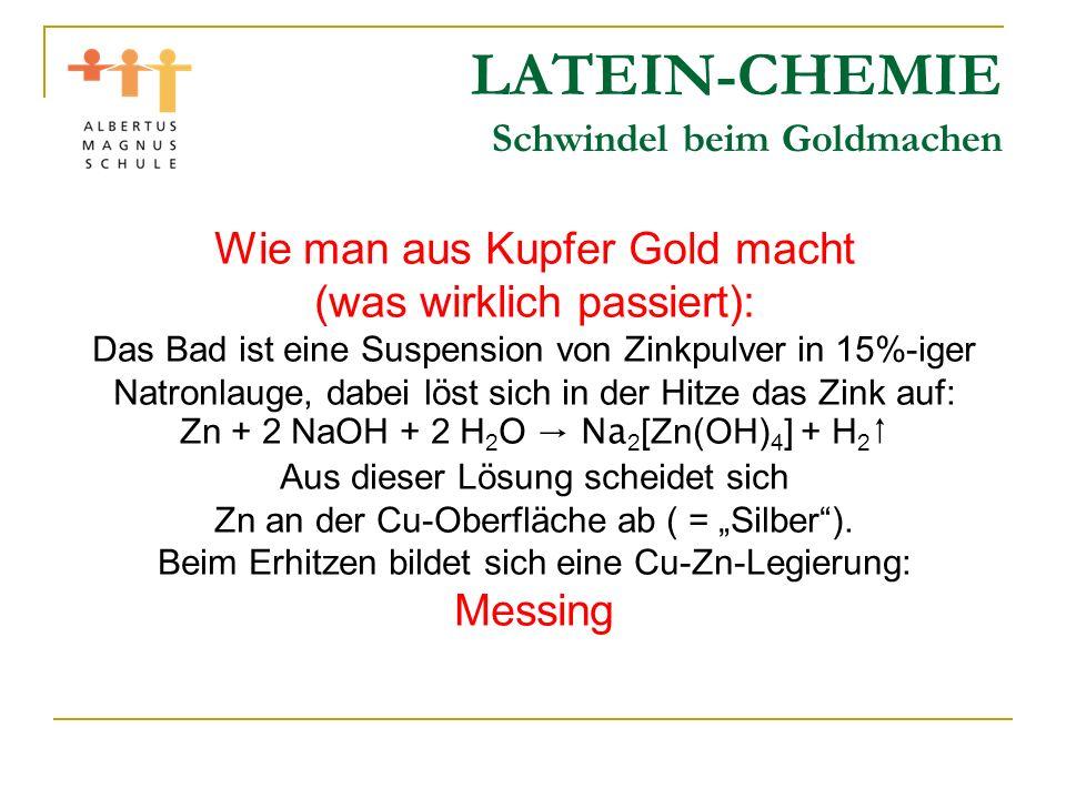 LATEIN-CHEMIE Schwindel beim Goldmachen Wie man aus Kupfer Gold macht (was wirklich passiert): Das Bad ist eine Suspension von Zinkpulver in 15%-iger