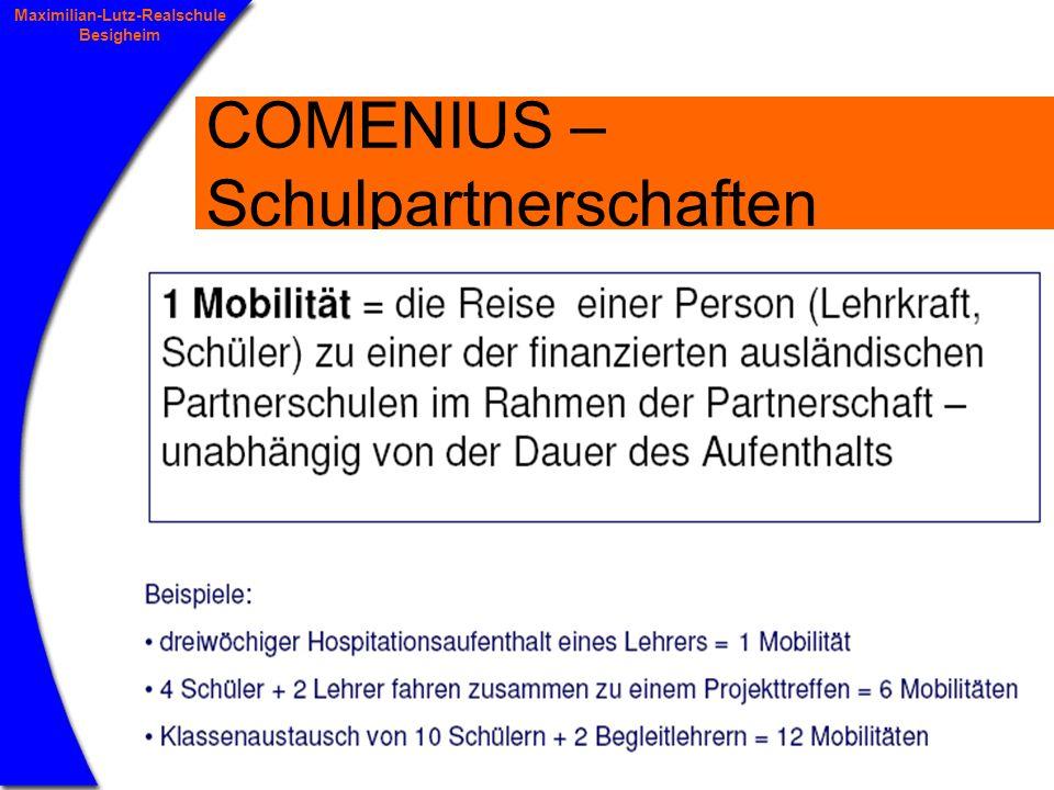 10 Maximilian-Lutz-Realschule Besigheim COMENIUS – Schulpartnerschaften