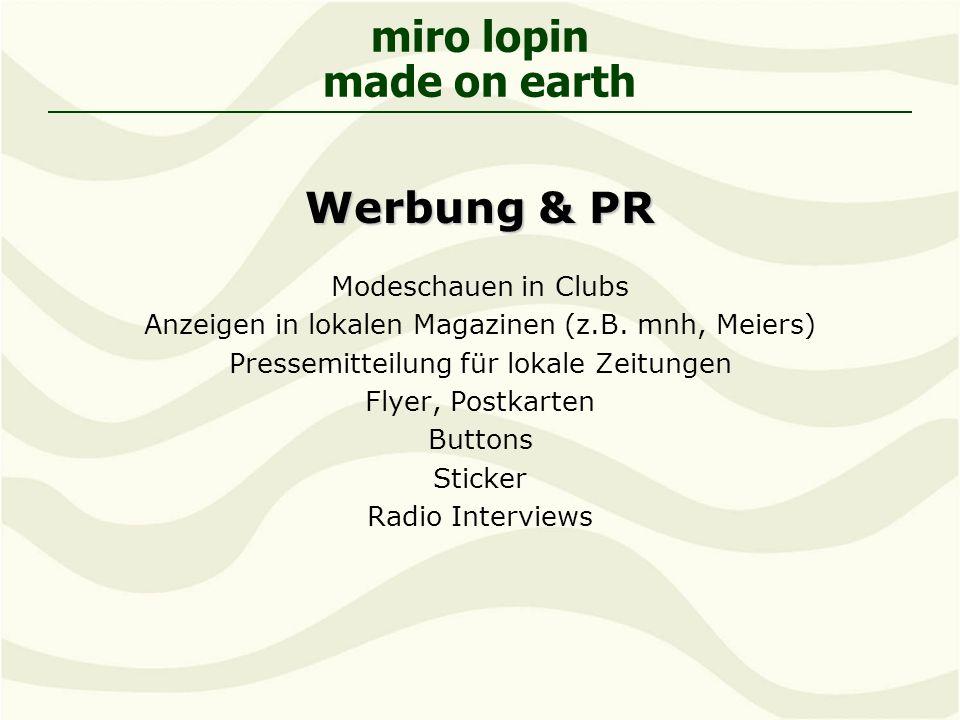 miro lopin made on earth Werbung & PR Modeschauen in Clubs Anzeigen in lokalen Magazinen (z.B.