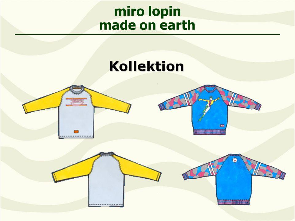 miro lopin made on earthKollektion