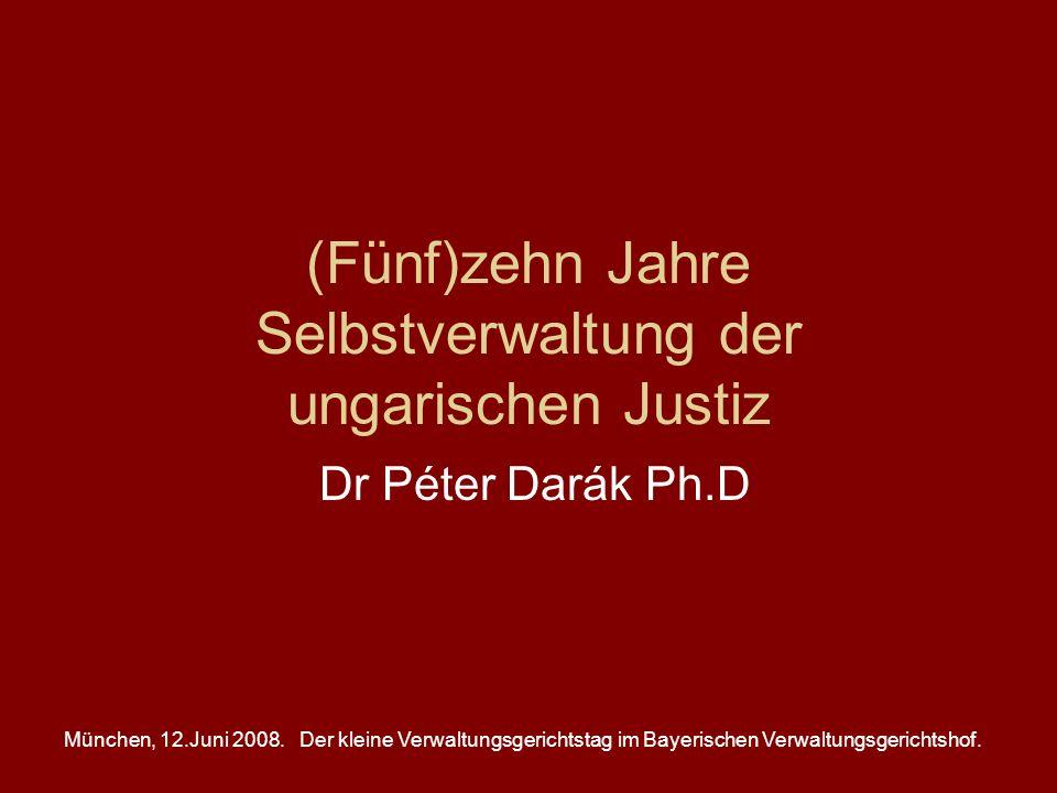 München, 12.Juni 2008.Der kleine Verwaltungsgerichtstag im Bayerischen Verwaltungsgerichtshof. (Fünf)zehn Jahre Selbstverwaltung der ungarischen Justi