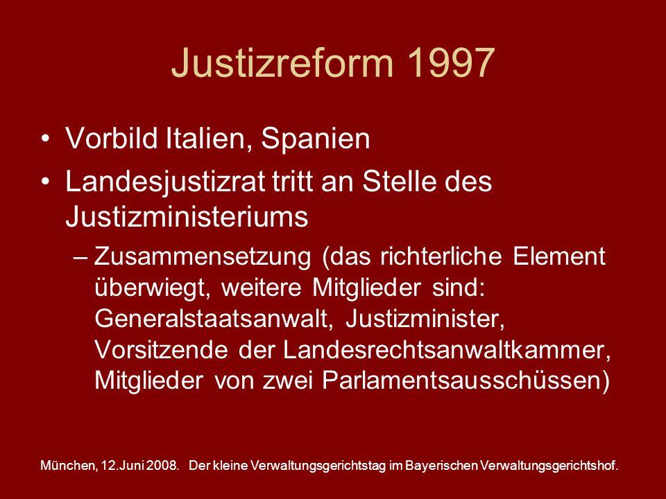 München, 12.Juni 2008.Der kleine Verwaltungsgerichtstag im Bayerischen Verwaltungsgerichtshof. Justizreform 1997 Vorbild Italien, Spanien Landesjustiz