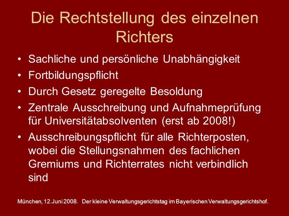 München, 12.Juni 2008.Der kleine Verwaltungsgerichtstag im Bayerischen Verwaltungsgerichtshof. Die Rechtstellung des einzelnen Richters Sachliche und