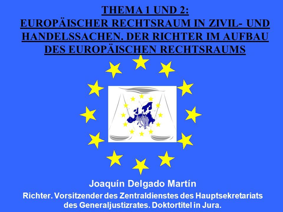 THEMA 1 UND 2: EUROPÄISCHER RECHTSRAUM IN ZIVIL- UND HANDELSSACHEN.