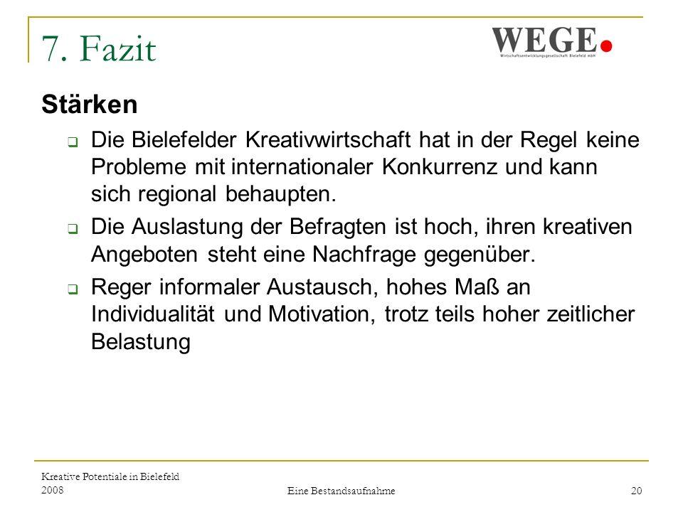 Kreative Potentiale in Bielefeld 2008 Eine Bestandsaufnahme 20 7.