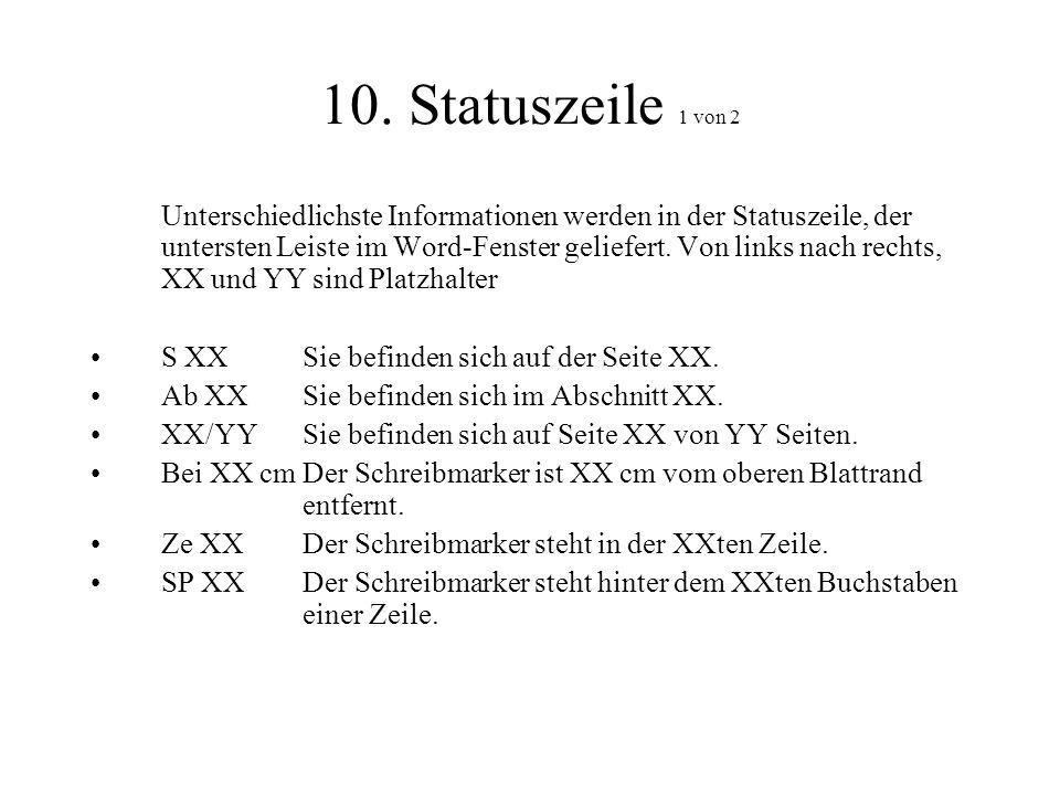 10. Statuszeile 1 von 2 Unterschiedlichste Informationen werden in der Statuszeile, der untersten Leiste im Word-Fenster geliefert. Von links nach rec