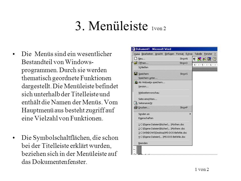 3. Menüleiste 1von 2 Die Menüs sind ein wesentlicher Bestandteil von Windows- programmen. Durch sie werden thematisch geordnete Funktionen dargestellt