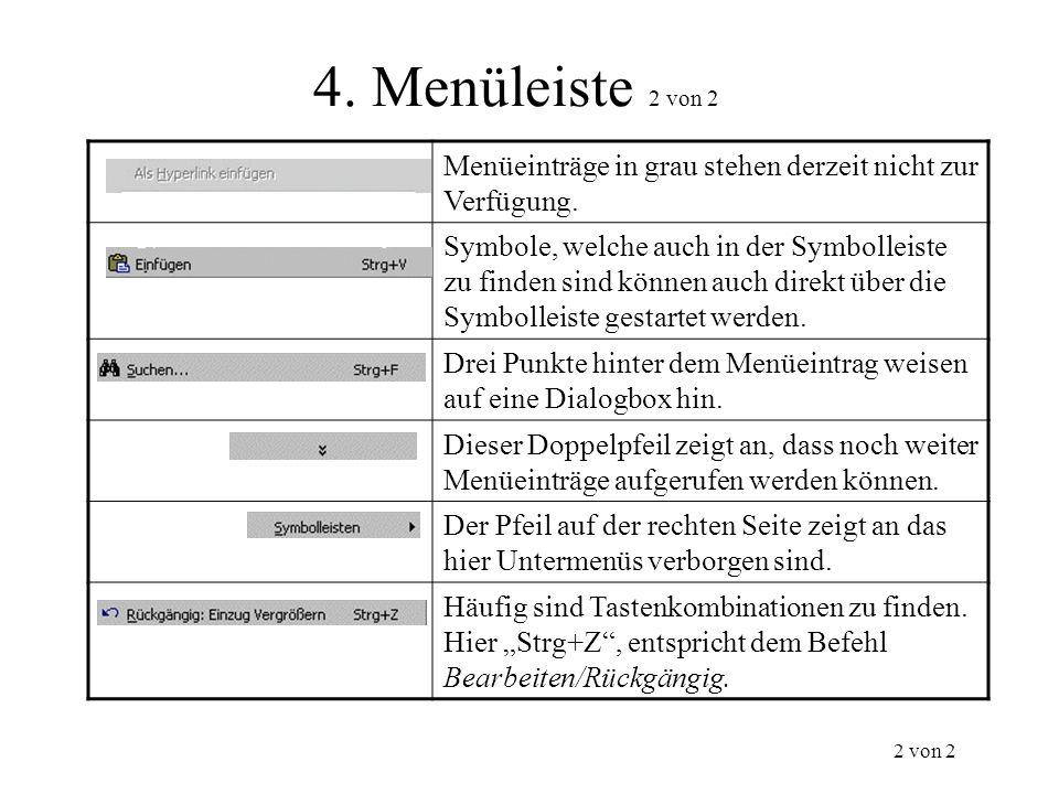 4. Menüleiste 2 von 2 Menüeinträge in grau stehen derzeit nicht zur Verfügung. Symbole, welche auch in der Symbolleiste zu finden sind können auch dir