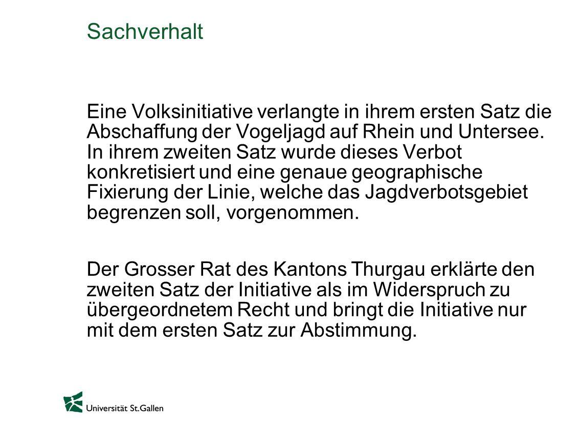 Sachverhalt Eine Volksinitiative verlangte in ihrem ersten Satz die Abschaffung der Vogeljagd auf Rhein und Untersee. In ihrem zweiten Satz wurde dies