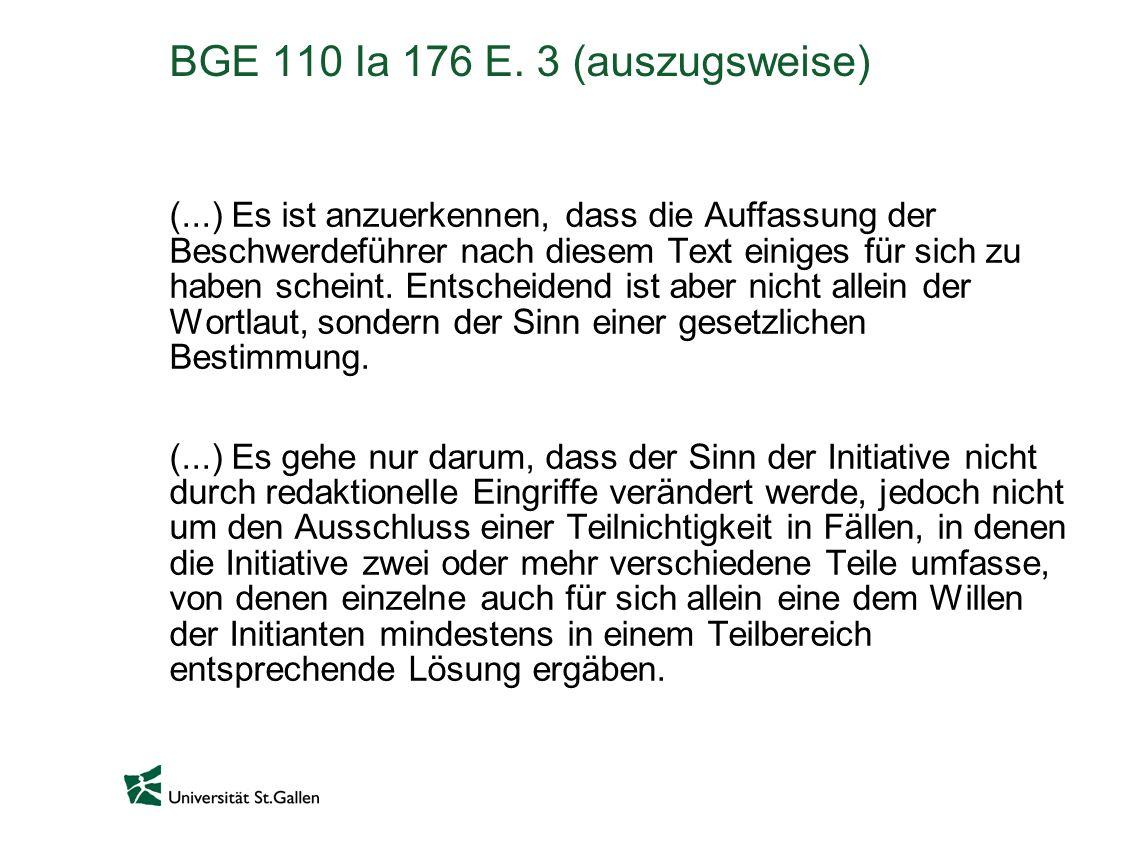 BGE 110 Ia 176 E. 3 (auszugsweise) (...) Es ist anzuerkennen, dass die Auffassung der Beschwerdeführer nach diesem Text einiges für sich zu haben sche
